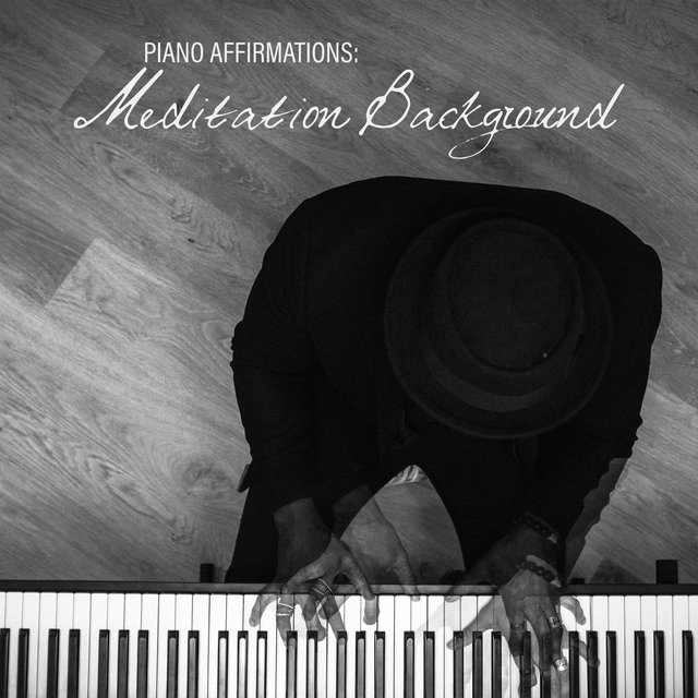 Piano Affirmations: Meditation Background