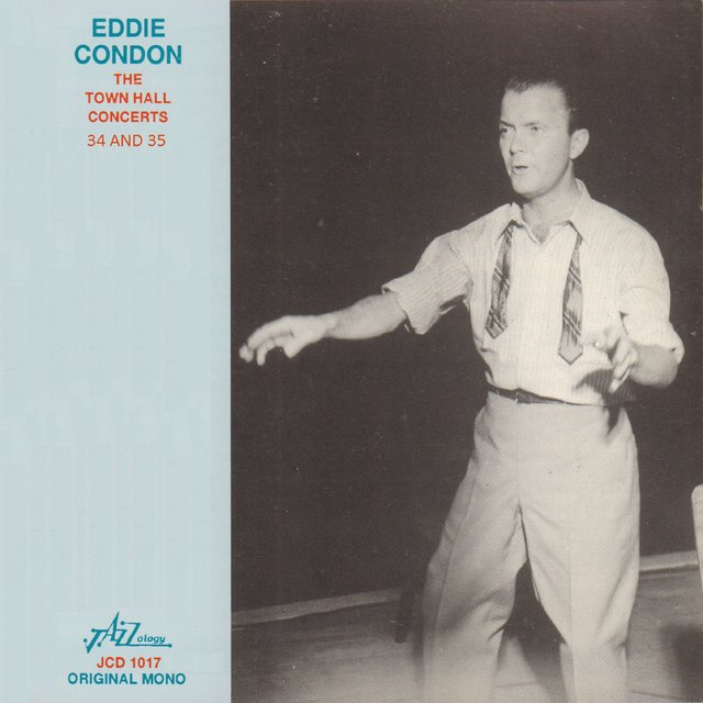 Eddie Condon - The Town Hall Concerts Thirty-Four and Thirty-Five