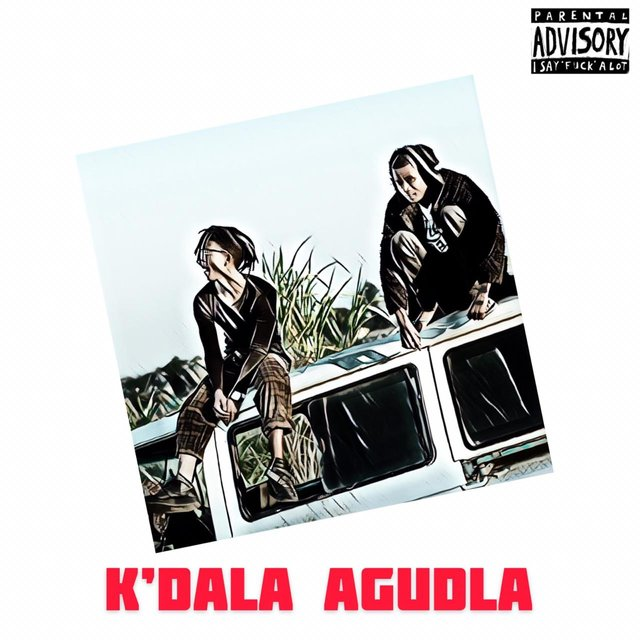 K'dala Agudla (feat. Sliceofexcitement)