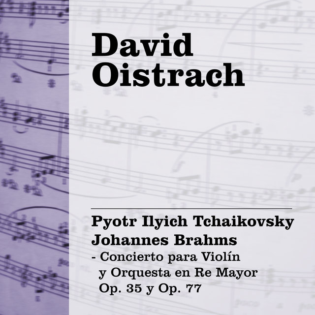 David Oistrach: Tchaikovsky / Brahms - Concierto para Violín y Orquesta en Re Mayor Op. 35 y Op. 77
