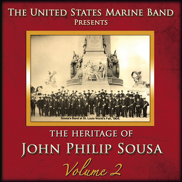The Heritage of John Philip Sousa: Volume 2