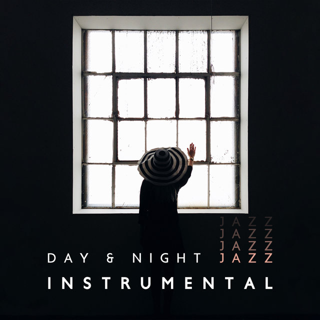 Day & Night Jazz Instrumental (Easy Listening, Relaxation, Party Vibe)