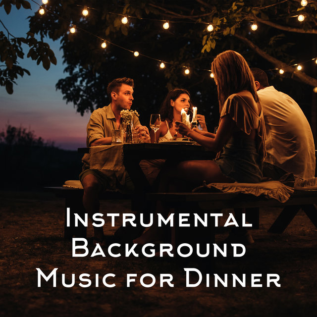 Instrumental  Background Music for Dinner
