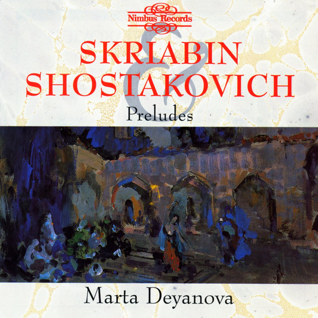 Skriabin & Shostakovich: Preludes for Piano