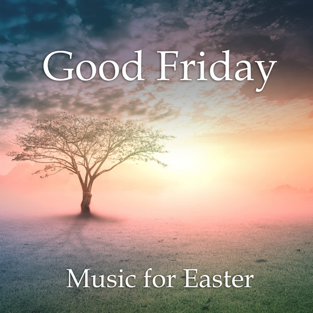 Good Friday: Music for Easter
