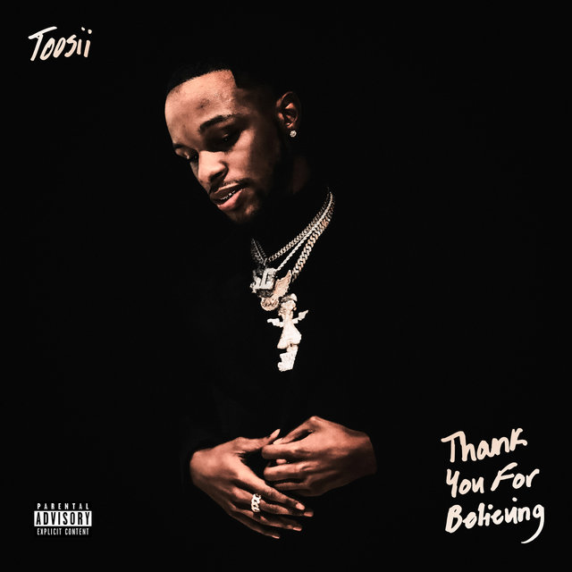 Toosii wants to 'Thank You For Believing' on new album - REVOLT