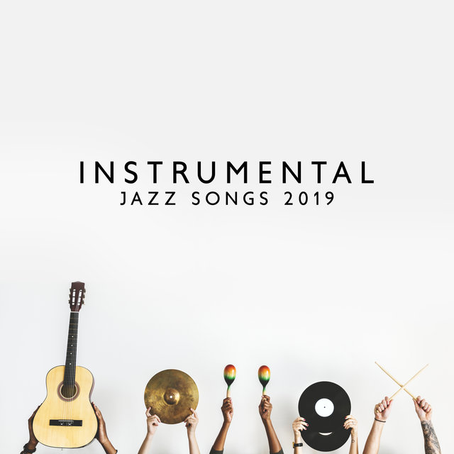 Instrumental Jazz Songs 2019 – Jazz Coffee, Evening Jazz Relaxation, Ambient Instrumental Jazz, Calm Down