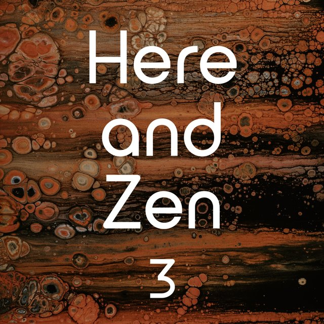 Here and Zen, Vol. 3