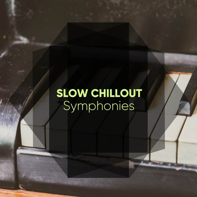 Slow Chillout Piano Symphonies
