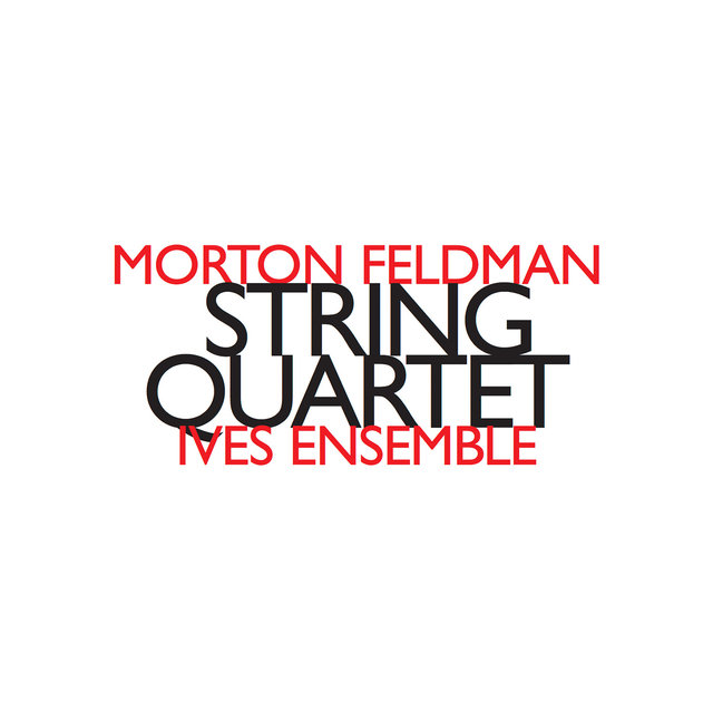 Morton Feldman: String Quartet