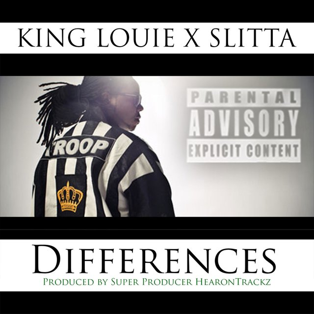 Differences (feat. King Louie & Slitta)