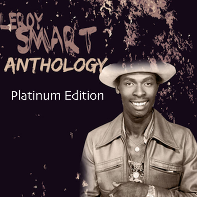 Leroy Smart Anthology (Platinum Edition)