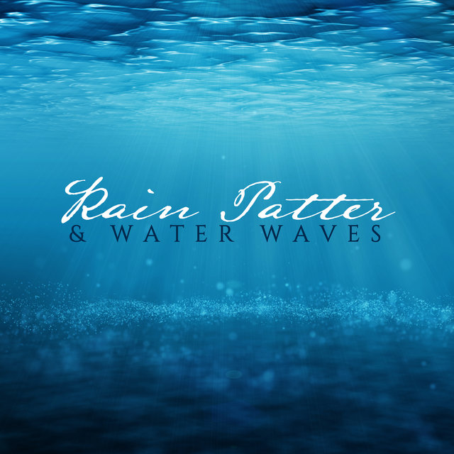 Rain Patter & Water Waves