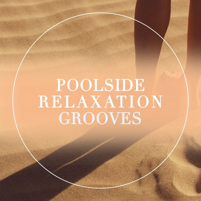 Poolside Relaxation Grooves