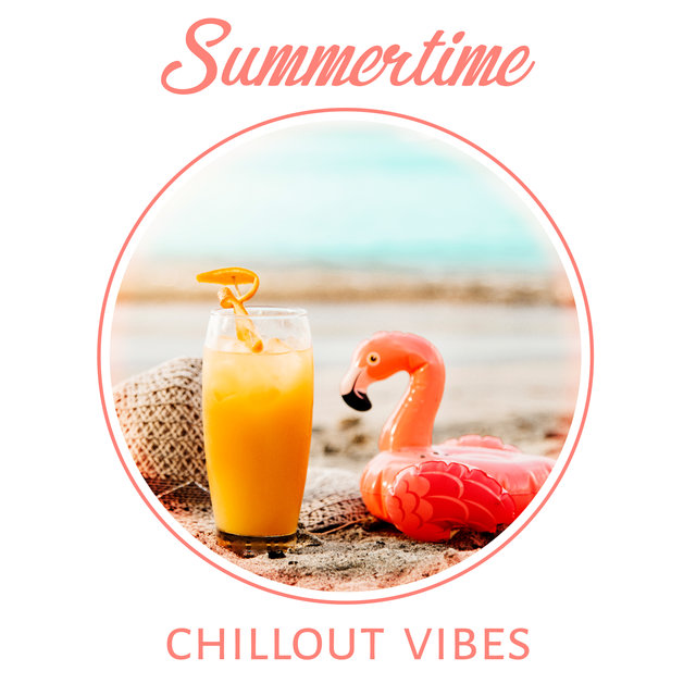 Summertime Chillout Vibes: Chilled Mix for Relaxation, Pure Leisure, Music Zone, Tropical Chill Out, Deep Rest