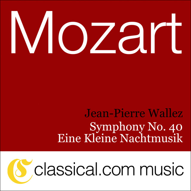 Wolfgang Amadeus Mozart, Symphony No. 40 In G Minor, K. 550