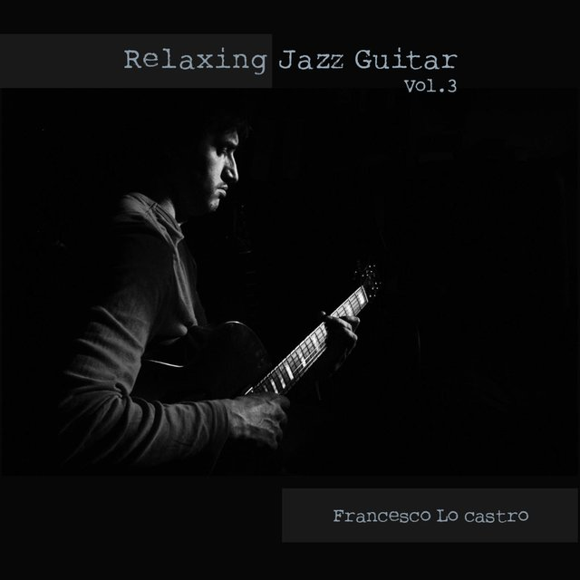 Relaxing Jazz Guitar, Vol. 3