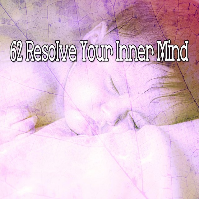 62 Resolve Your Inner Mind
