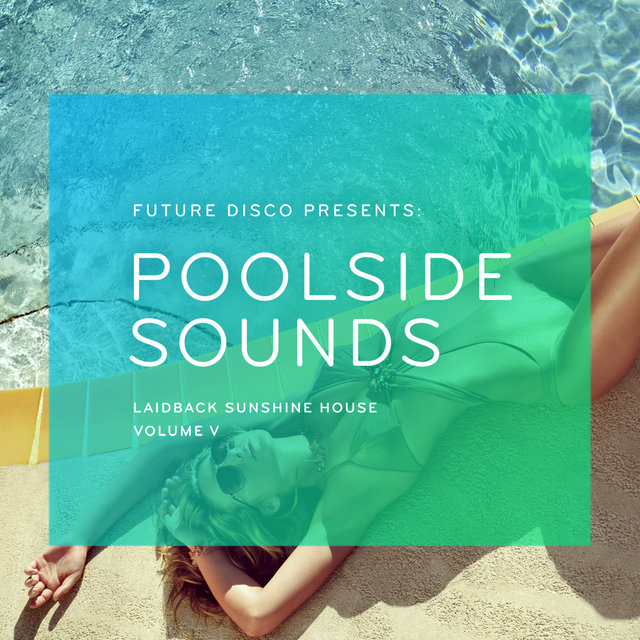 Future Disco Presents: Poolside Sounds, Vol. 5