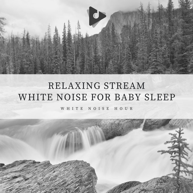 Relaxing Stream White Noise for Baby Sleep
