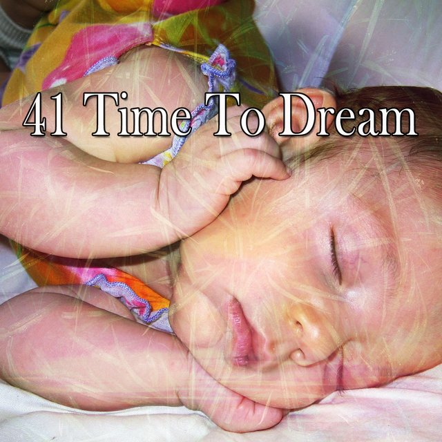 41 Time to Dream
