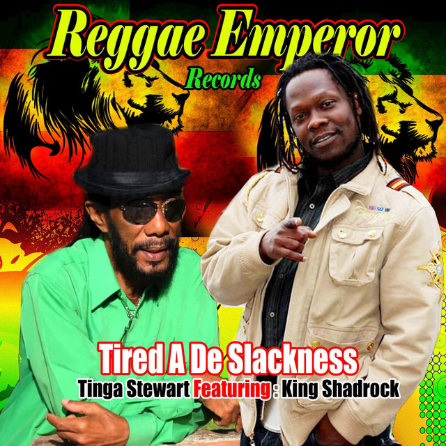 Tired A De Slackness (feat. King Shadrock)