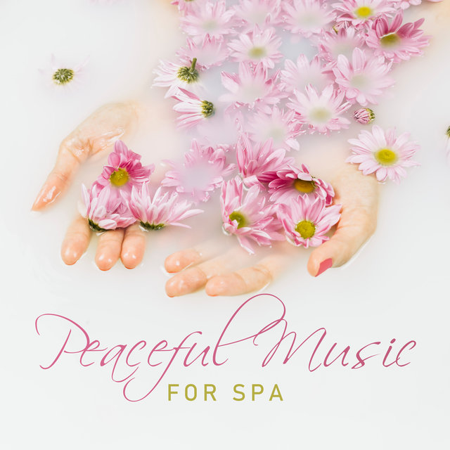 Peaceful Music for Spa: 15 Best Collection Music New Age for Deep Relax in the Spa, Relaxing Moments, Massage
