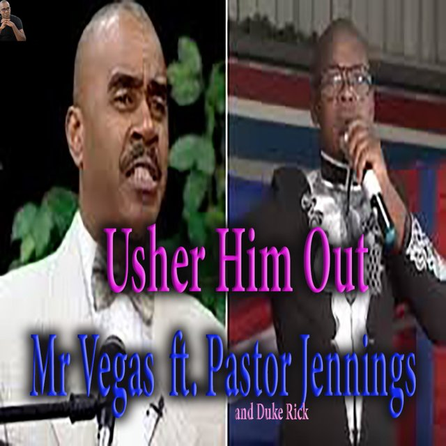 Usher Him Out (feat. Pastor Gino Jennings & Duke Rick)