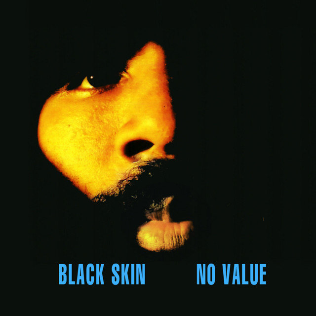 Black Skin No Value