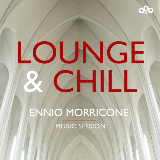 Lounge and Chill - Ennio Morricone - Music Session