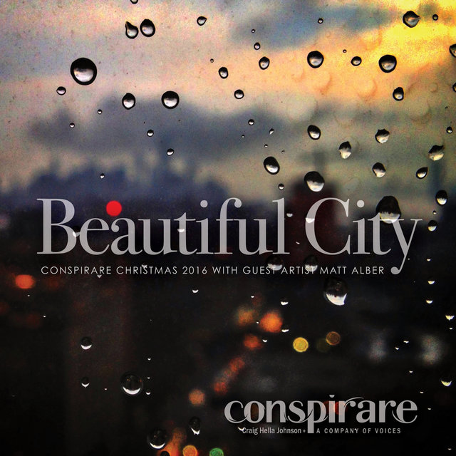 Beautiful City - Conspirare Christmas 2016