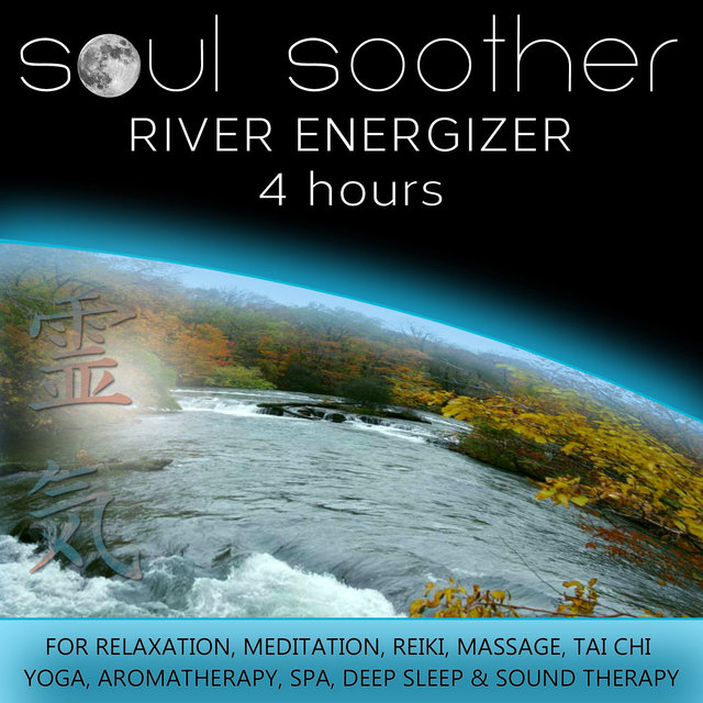 River Energizer (4 Hours) for Relaxation, Meditation, Reiki, Massage, Tai Chi, Yoga, Aromatherapy, Spa, Deep Sleep and Sound Therapy