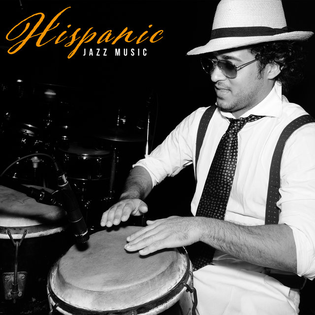 Hispanic Jazz Music: 15 Latino Songs Collection