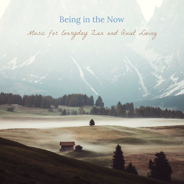 Being in the Now - Music for Everyday Zen and Quiet Living