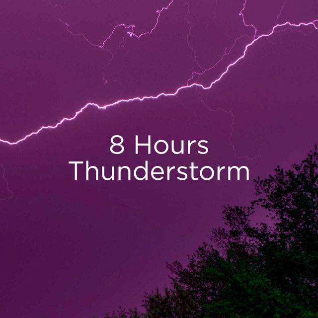 8 Hours Thunderstorm