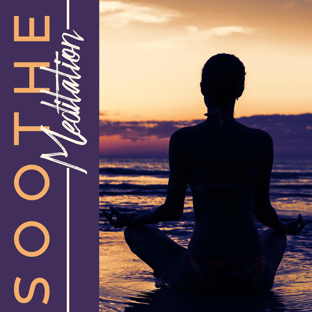 Soothe Meditation – Between Balance and Harmony, Deep Meditation, Stress Relief