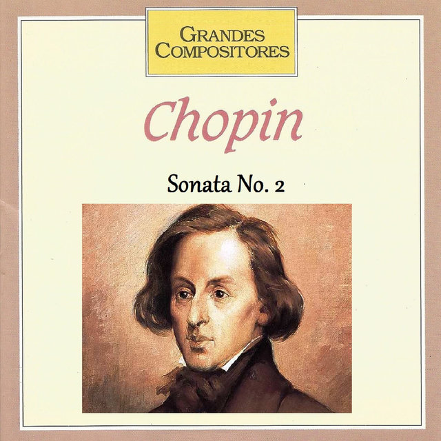Grandes Compositores - Chopin - Sonata No. 2