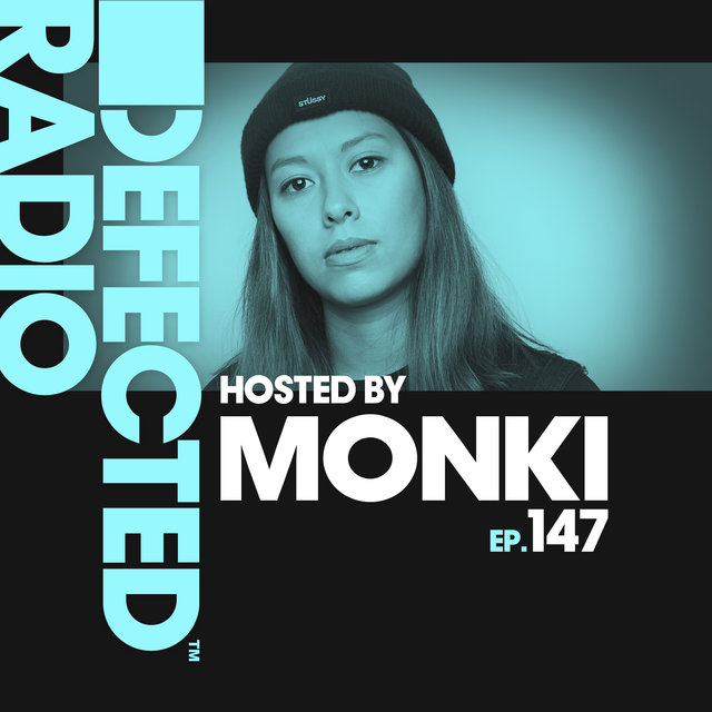 Defected Radio Episode 147 (hosted by Monki)