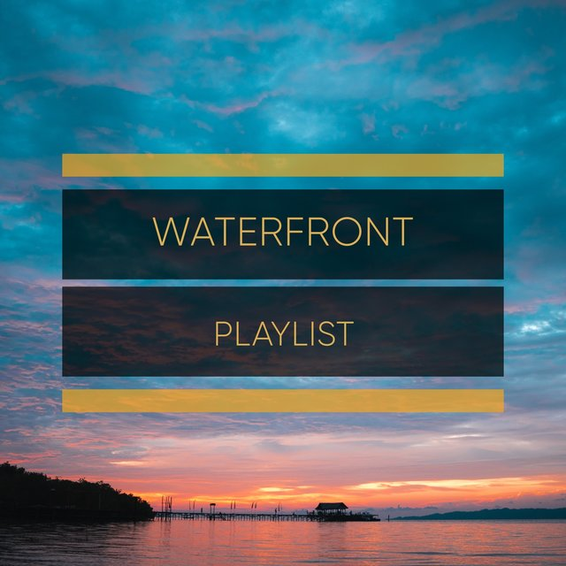 Healing Waterfront Playlist