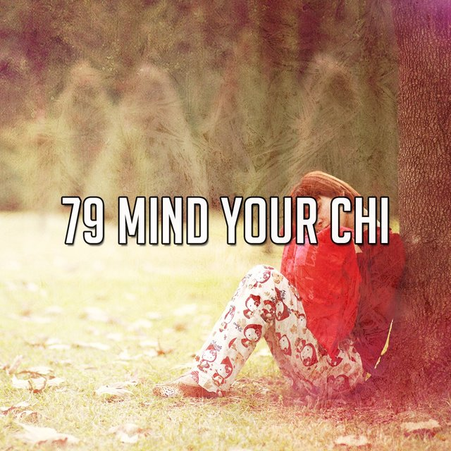 79 Mind Your Chi