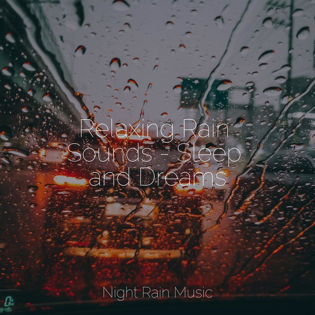 Relaxing Rain Sounds - Sleep and Dreams