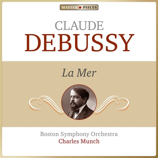 Masterpieces Presents Claude Debussy: La mer