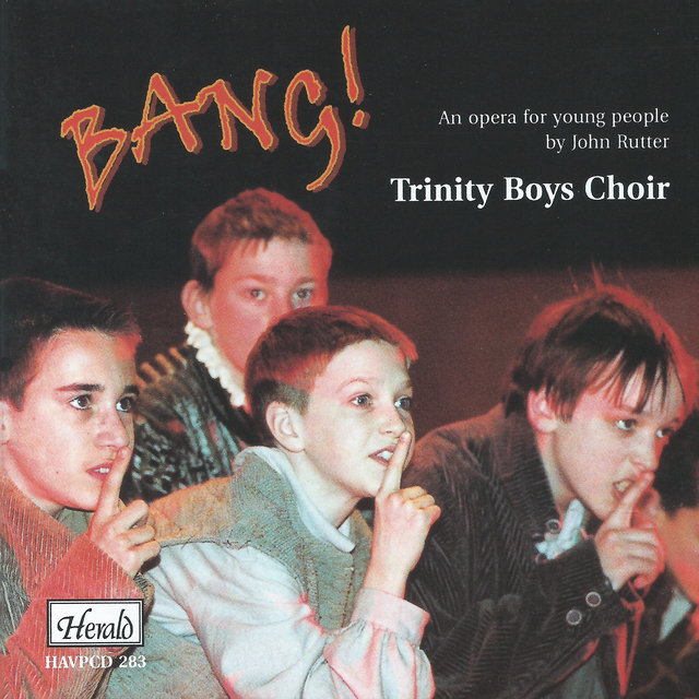 Bang! (An Opera for Young People by John Rutter)