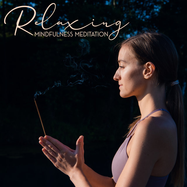 Relaxing Mindfulness Meditation - 15 Relaxing Sounds for Deep Mindfulness, Deep Meditation, Relaxation, Yoga Training