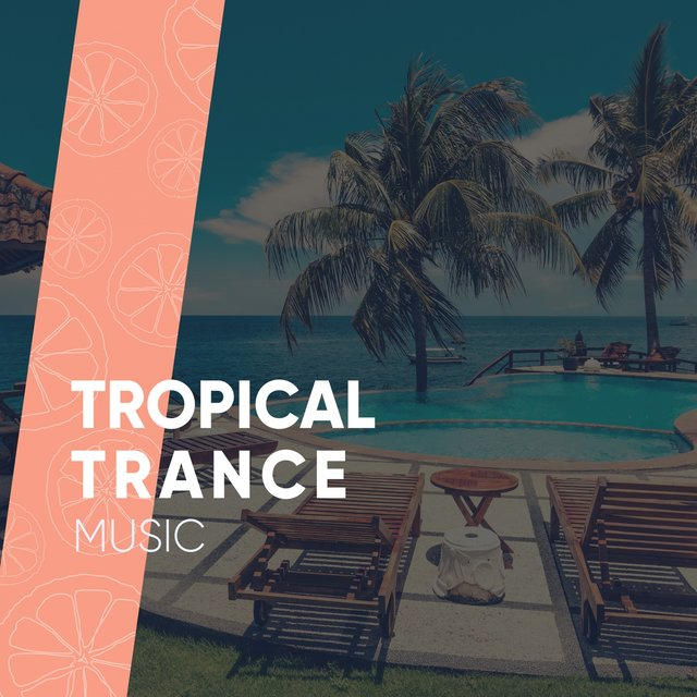 Tropical Trance Music