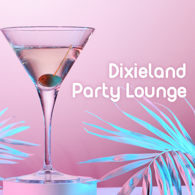 Dixieland Party Lounge – Instrumental Jazz Music for Having Good Fun