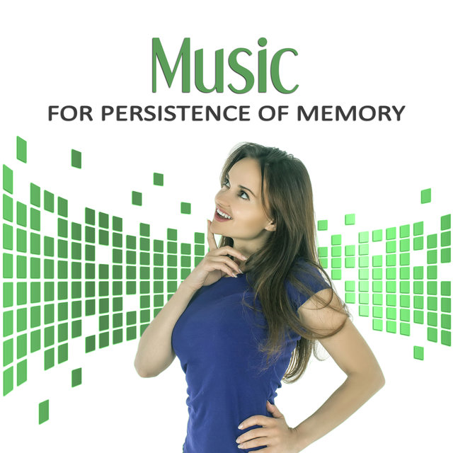 Music for Persistence of Memory – Mindfulness Meditation, Calm Music to Learn, Deep Sounds for Concentration, Learning Skills