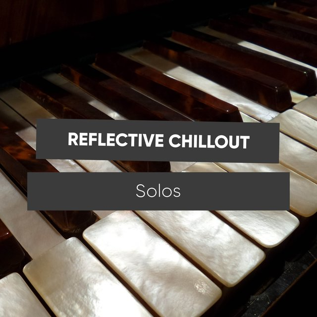Reflective Chillout Therapy Solos