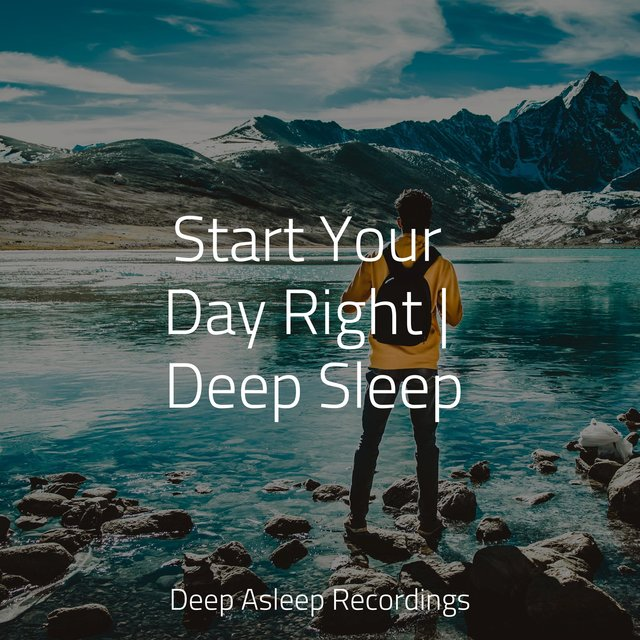 Start Your Day Right | Deep Sleep