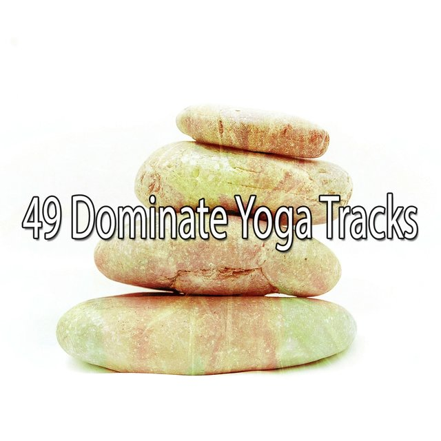 49 Dominate Yoga Tracks